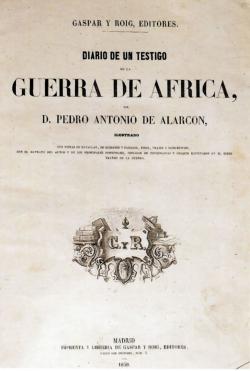 Pedro Antonio de Alarcón: Diario de un testigo de la guerra de África
