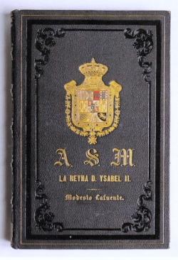 Modesto Lafuente: Historia general de España desde los tiempos más remotos basta nuestros días