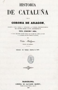 Víctor Balaguer: Historia de Cataluña y de la Corona de Aragón. Barcelona: Salvador Manero, 1860-1863. 27,6 x 18,5 cm. Madrid, Biblioteca Nacional (1/64806, vol. 1)