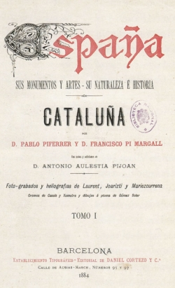 Pablo Piferrer: Cataluña. Barcelona: Daniel Cortezo y Cía., 1884. 24,3 x 17 cm. Madrid, Biblioteca Nacional (6/10197)