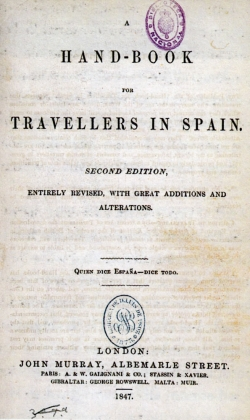 Richard Ford: «A Hand-book for travellers in Spain». Londres: John Murray, 1847 18x 12cm. Madrid, Biblioteca Nacional (U/1944)