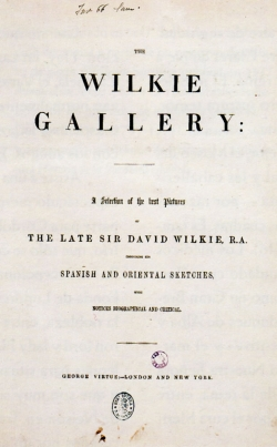 David Wilkie: «The Wilkie Gallery». Londres: George Hirtue, (s.a.). 36,3x29 cm. Madrid, Biblioteca Nacional (ER/996)