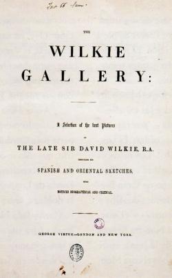 David Wilkie: «The Wilkie Gallery». Londres: George Hirtue, (s.a.). 36,3x29 cm. Madrid, Biblioteca Nacional (ER/996)