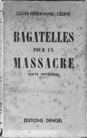 Roger Viollet Collection/Getty Images The front cover of Bagatelles pour un massacre, by Louis-Ferdinand Céline, 1941