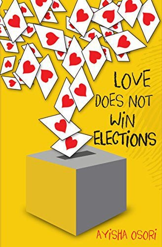 """""""Love Does Not Win Elections"""" by Ayisha Osori (Narrative Landscape Press/Narrative Landscape Press)"""
